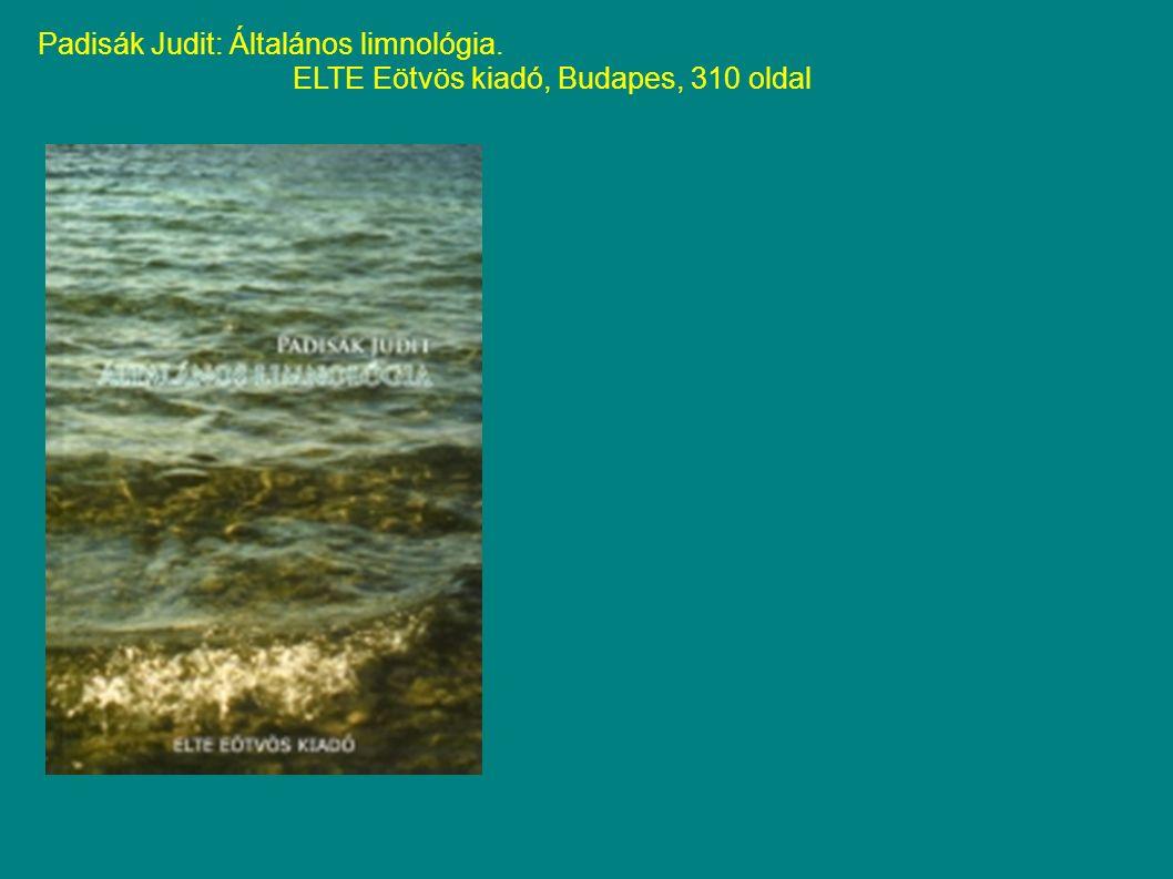 Padisák Judit: Általános limnológia. ELTE Eötvös kiadó, Budapes, 310 oldal