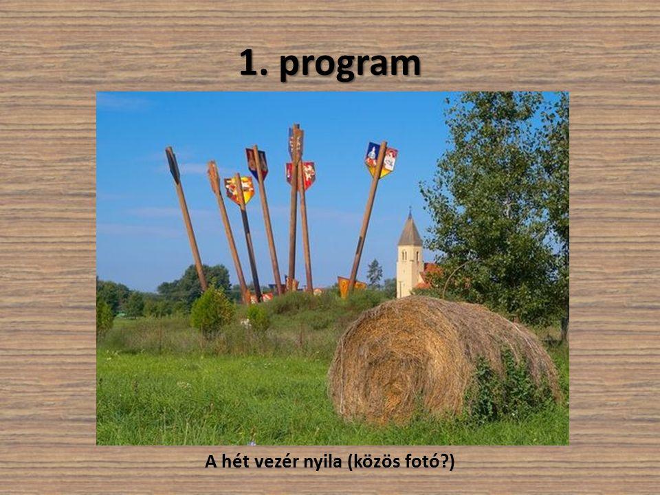 1. program A hét vezér nyila (közös fotó?)