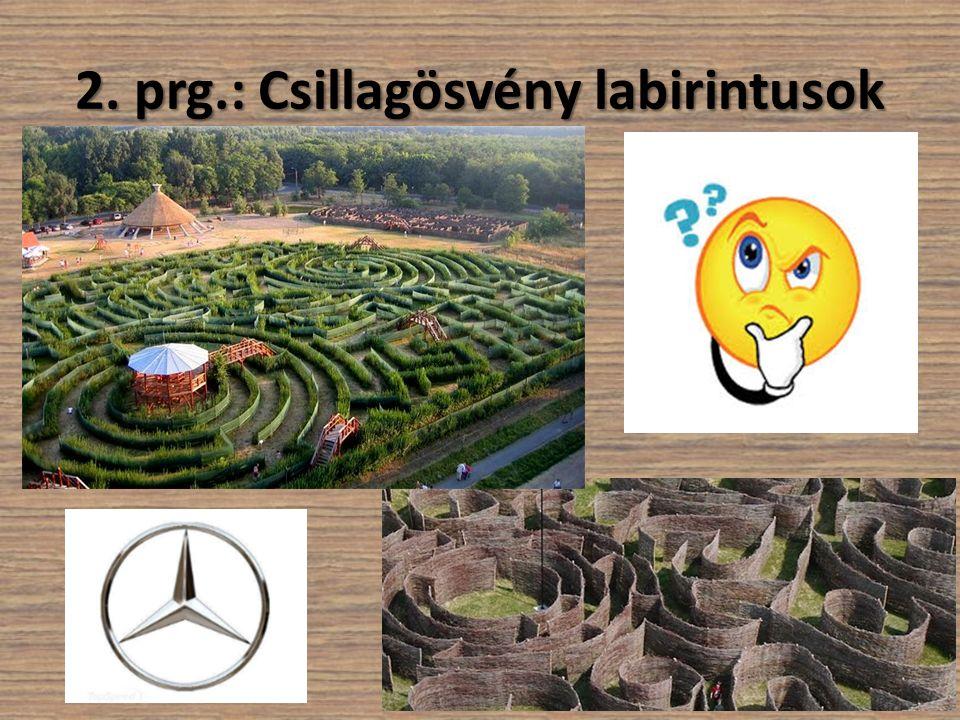 2. prg.: Csillagösvény labirintusok