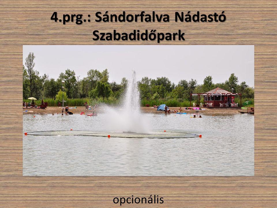 4.prg.: Sándorfalva Nádastó Szabadidőpark opcionális