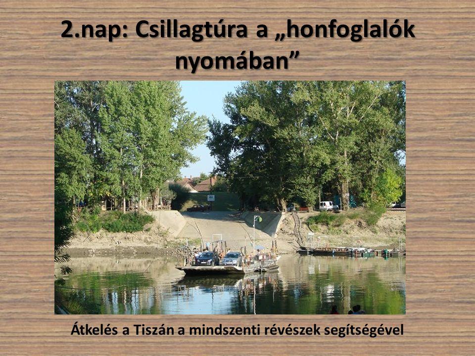 """2.nap: Csillagtúra a """"honfoglalók nyomában"""" Átkelés a Tiszán a mindszenti révészek segítségével"""