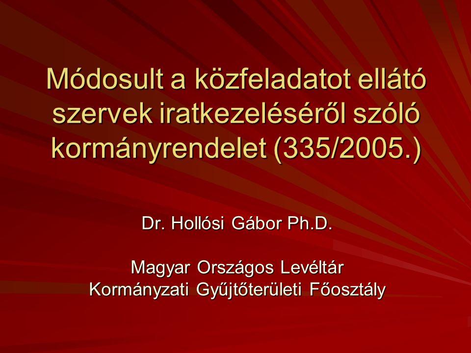 Módosult a közfeladatot ellátó szervek iratkezeléséről szóló kormányrendelet (335/2005.) Dr.