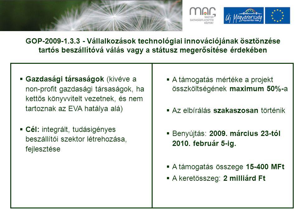 GOP-2009-1.3.3 - Vállalkozások technológiai innovációjának ösztönzése tartós beszállítóvá válás vagy a státusz megerősítése érdekében  Gazdasági társ