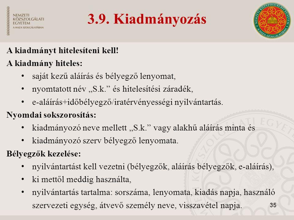3.9. Kiadmányozás A kiadmányt hitelesíteni kell.
