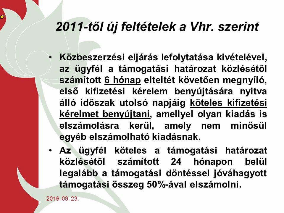 2011-től új feltételek a Vhr. szerint Közbeszerzési eljárás lefolytatása kivételével, az ügyfél a támogatási határozat közlésétől számított 6 hónap el