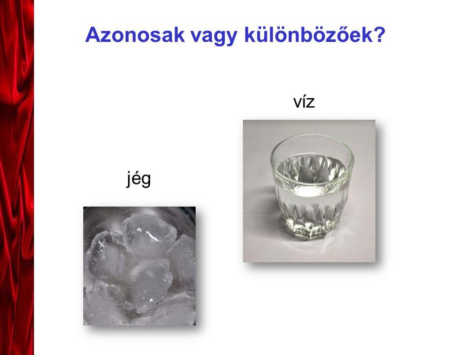 Azonosak vagy különbözőek víz jég