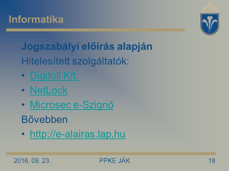 Jogszabályi előírás alapján Hitelesített szolgáltatók: Digitoll Kft.
