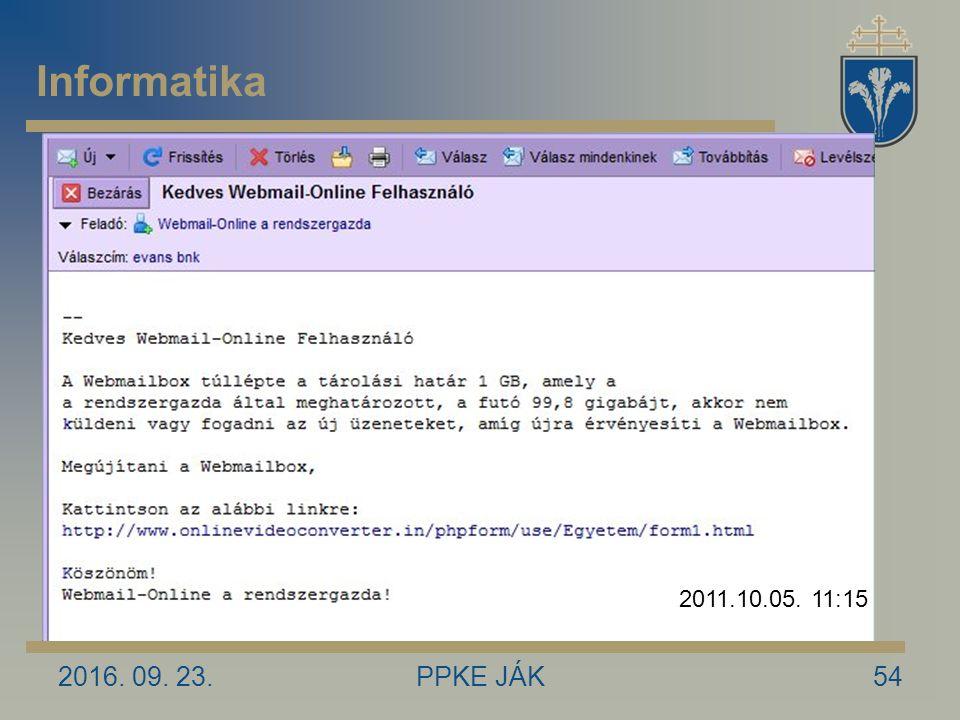 2016. 09. 23.PPKE JÁK54 2011.10.05. 11:15 Informatika