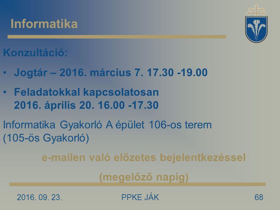 2016. 09. 23.PPKE JÁK68 Informatika Konzultáció: Jogtár – 2016.