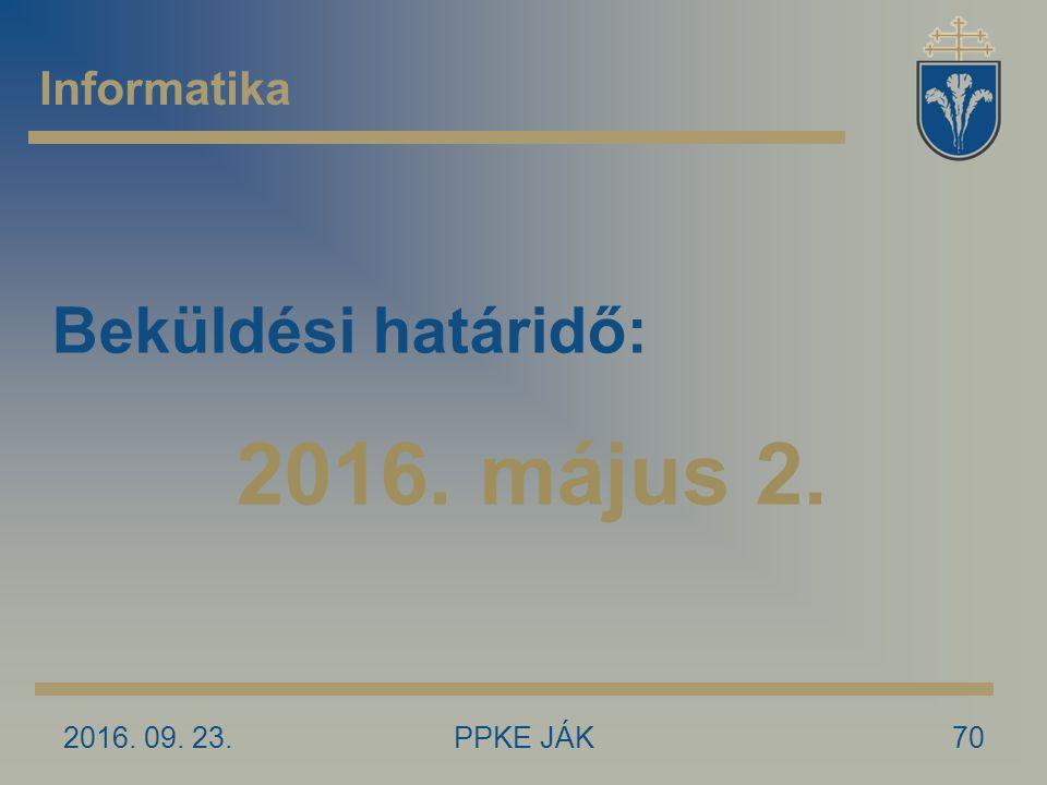 2016. 09. 23.PPKE JÁK70 Informatika Beküldési határidő: 2016. május 2.