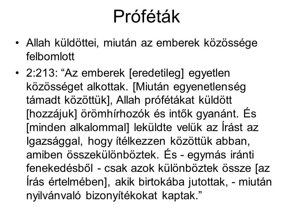 Próféták Allah küldöttei, miután az emberek közössége felbomlott 2:213: Az emberek [eredetileg] egyetlen közösséget alkottak.