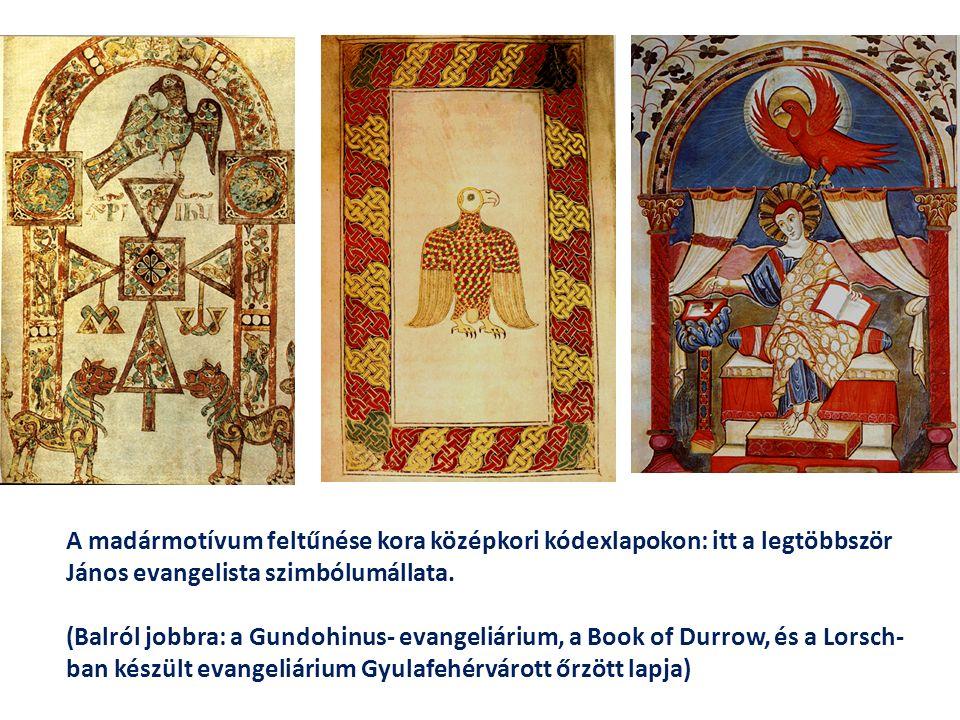A madármotívum feltűnése kora középkori kódexlapokon: itt a legtöbbször János evangelista szimbólumállata. (Balról jobbra: a Gundohinus- evangeliárium