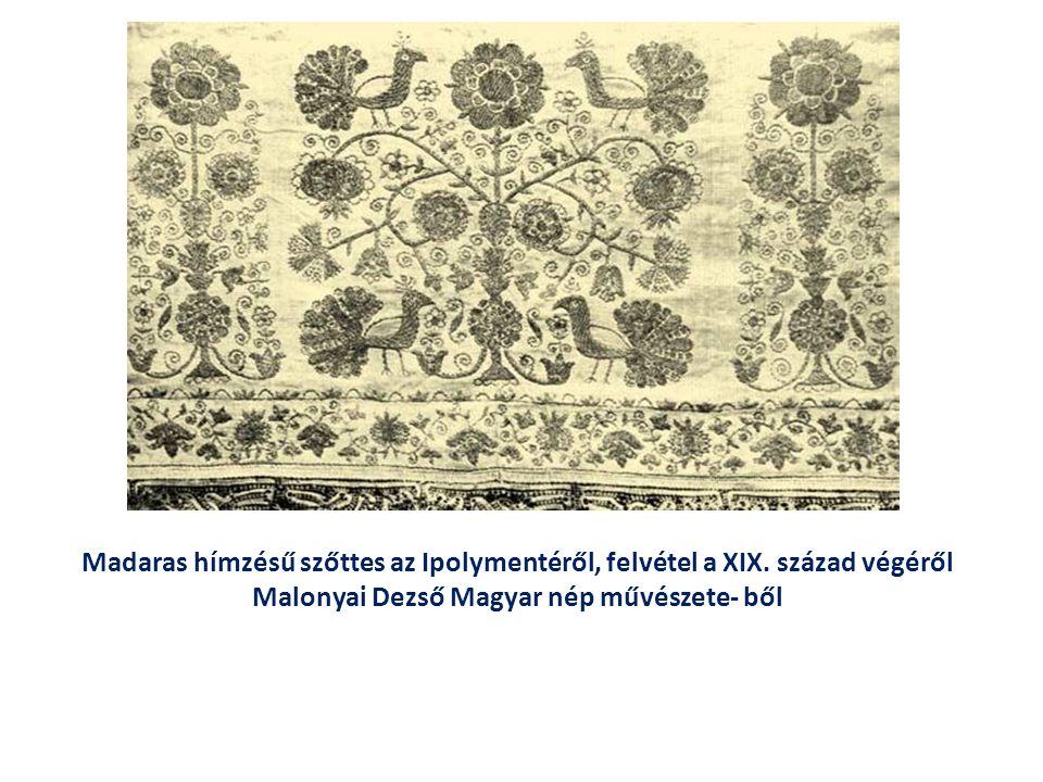 Madaras hímzésű szőttes az Ipolymentéről, felvétel a XIX. század végéről Malonyai Dezső Magyar nép művészete- ből