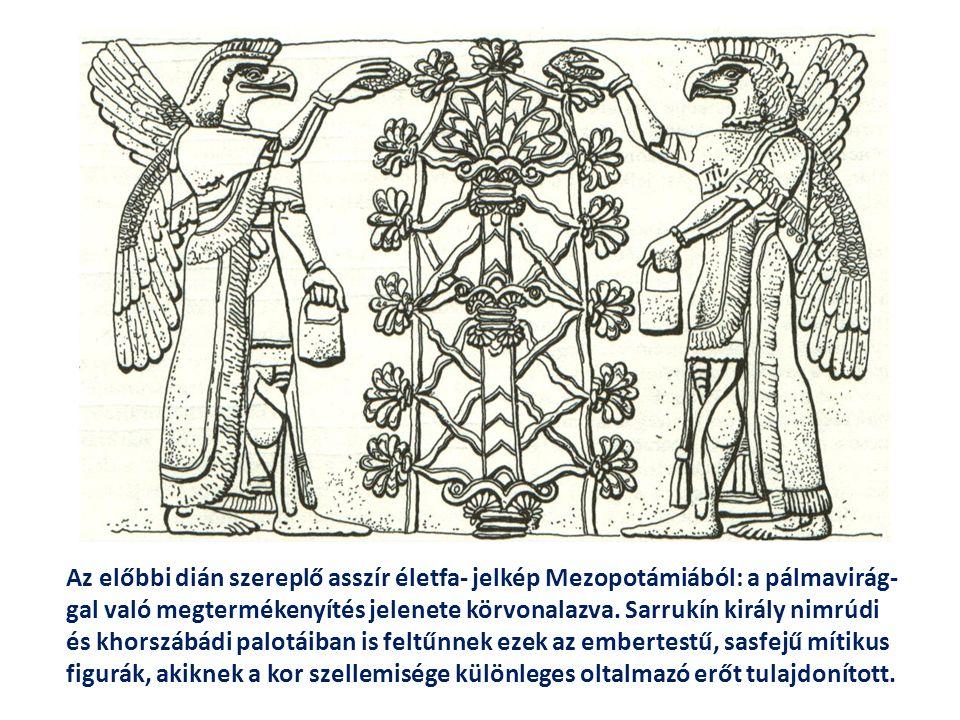 Az előbbi dián szereplő asszír életfa- jelkép Mezopotámiából: a pálmavirág- gal való megtermékenyítés jelenete körvonalazva.
