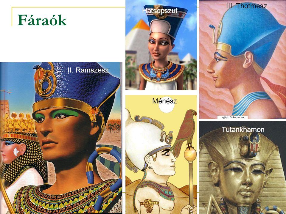 Fáraók II. Ramszesz III. Thotmesz Hatsepszut Ménész Tutankhamon