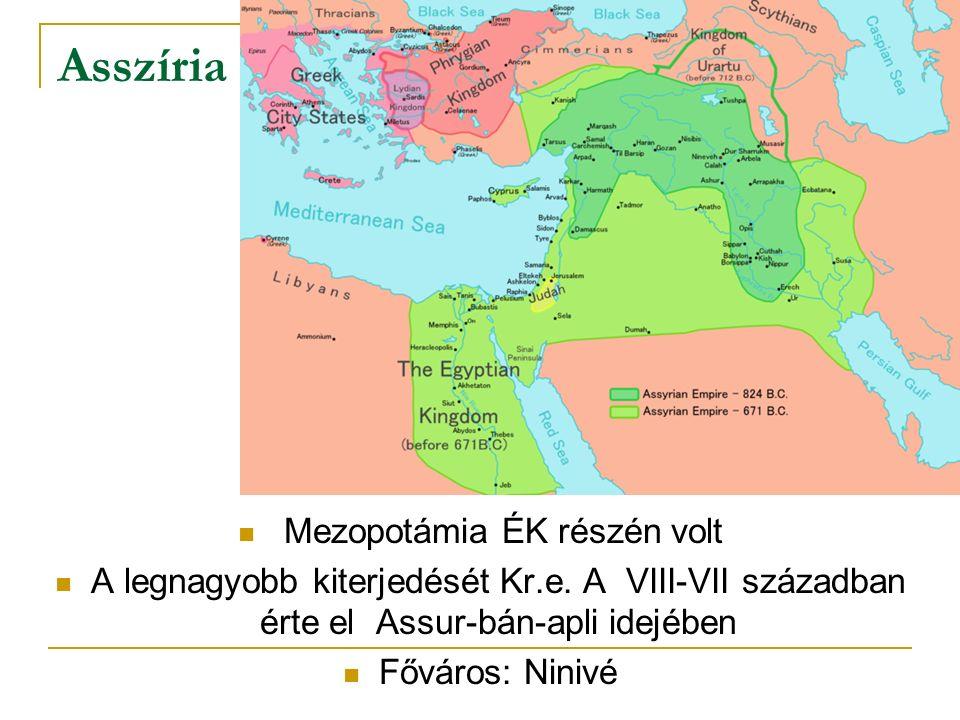 Asszíria Mezopotámia ÉK részén volt A legnagyobb kiterjedését Kr.e. A VIII-VII században érte el Assur-bán-apli idejében Főváros: Ninivé