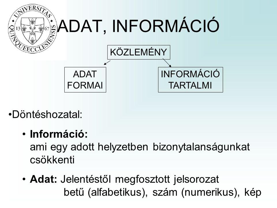 Az információ osztályozása: Jelentése szerint: –statisztikai információ /értéke attól függ, mennyire váratlan eseményről tájékoztat/ –szemantikai információ /azzal jellemezhető, hogy mennyi és milyen változásokat okoz a címzett eddigi ismereteiben/ –esztétikai információ /legbizonytalanabb meghatározni, sok mindentől függ - jel – jelentés – befogadó, pl.