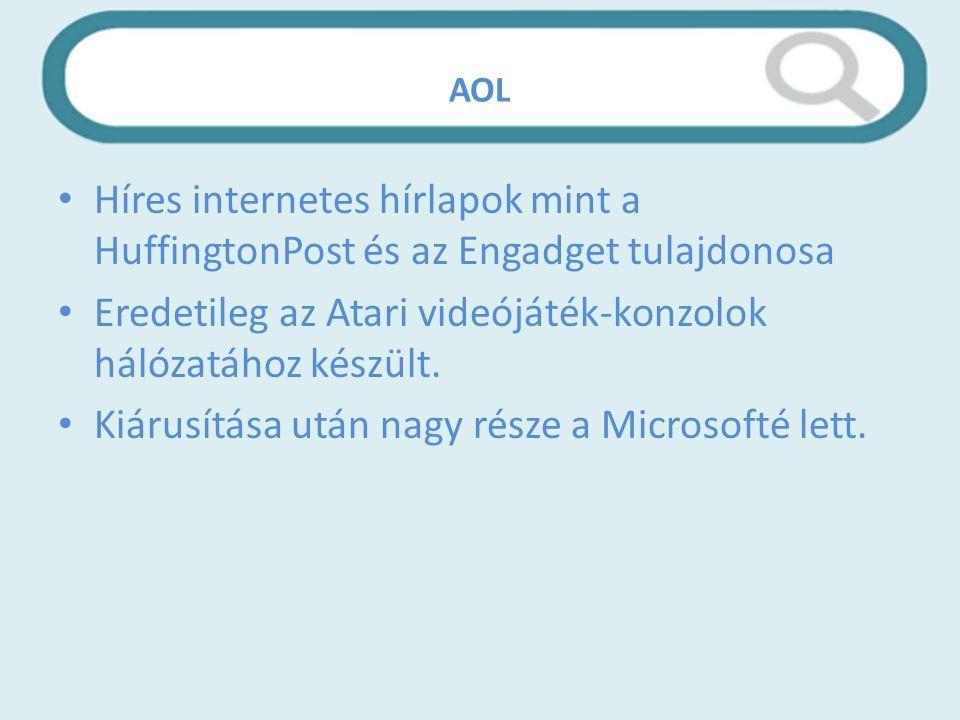 AOL Híres internetes hírlapok mint a HuffingtonPost és az Engadget tulajdonosa Eredetileg az Atari videójáték-konzolok hálózatához készült.