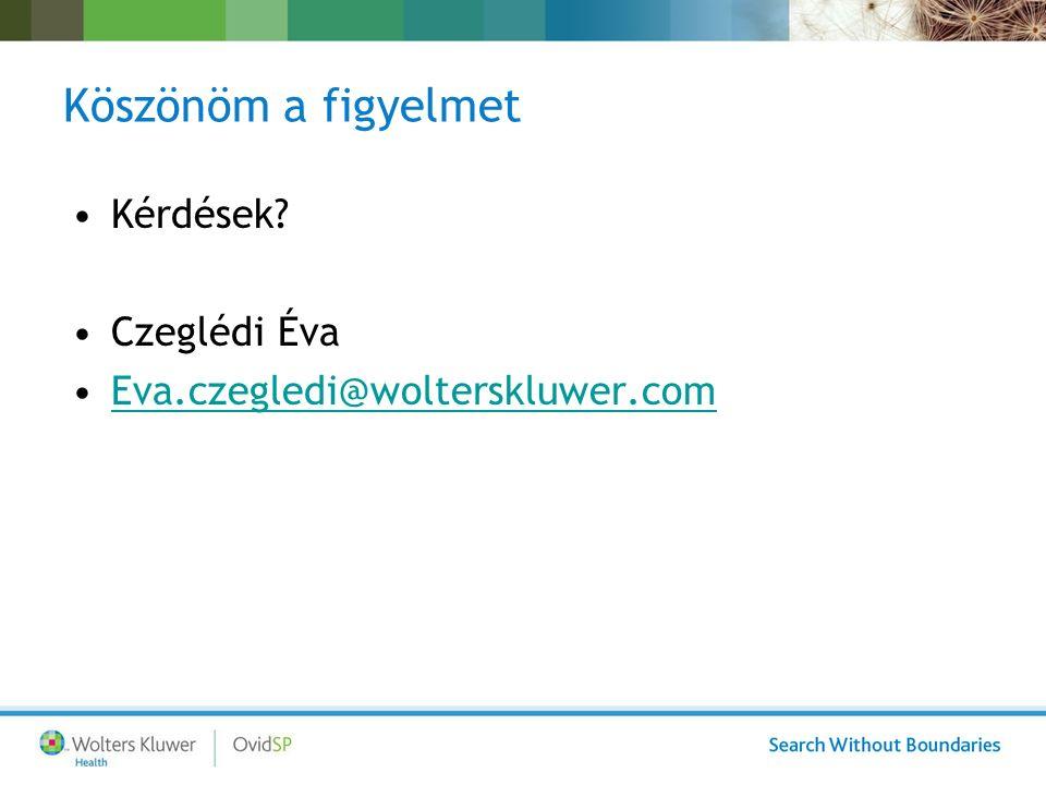 Köszönöm a figyelmet Kérdések Czeglédi Éva Eva.czegledi@wolterskluwer.com