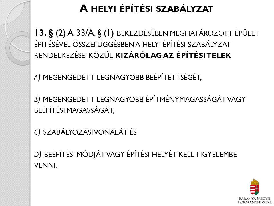 A HELYI ÉPÍTÉSI SZABÁLYZAT 13. § (2) A 33/A.
