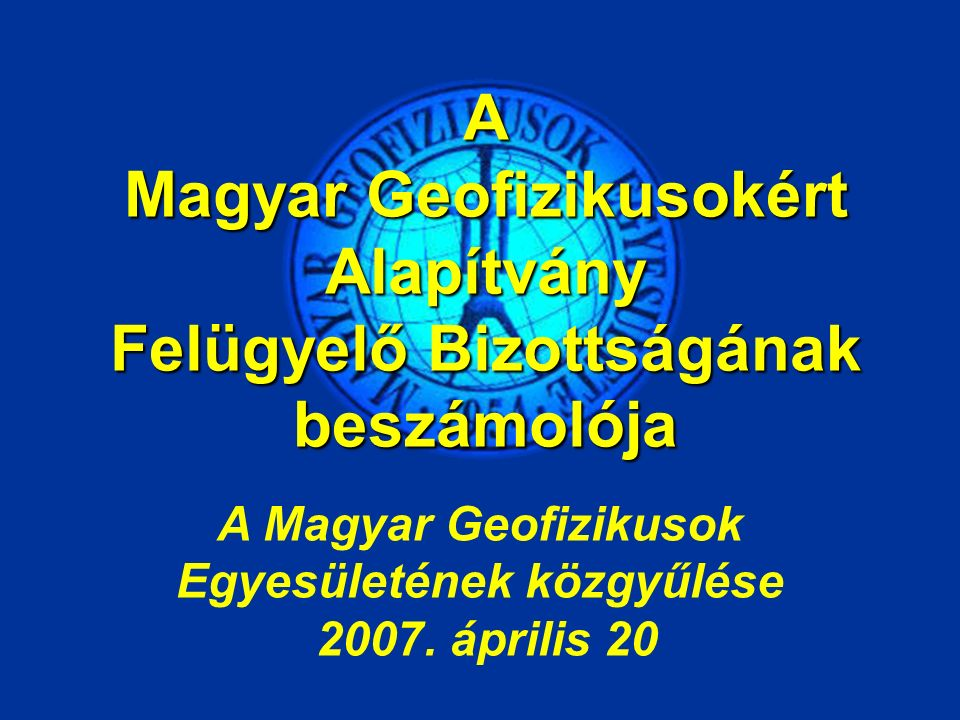 A Magyar Geofizikusok Egyesületének közgyűlése 2007.