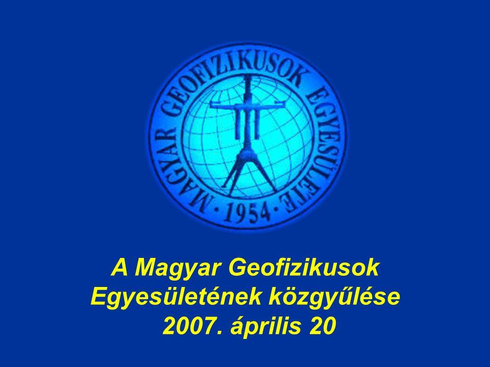 A Magyar Geofizikusok Egyesületének közgyűlése 2007. április 20
