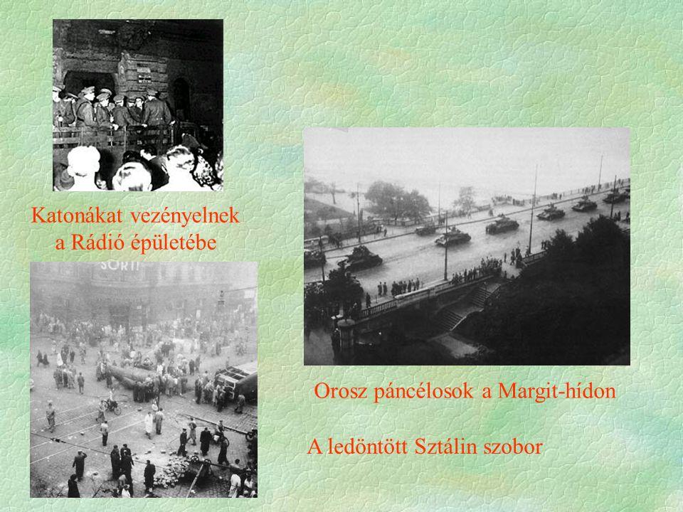 Katonákat vezényelnek a Rádió épületébe A ledöntött Sztálin szobor Orosz páncélosok a Margit-hídon