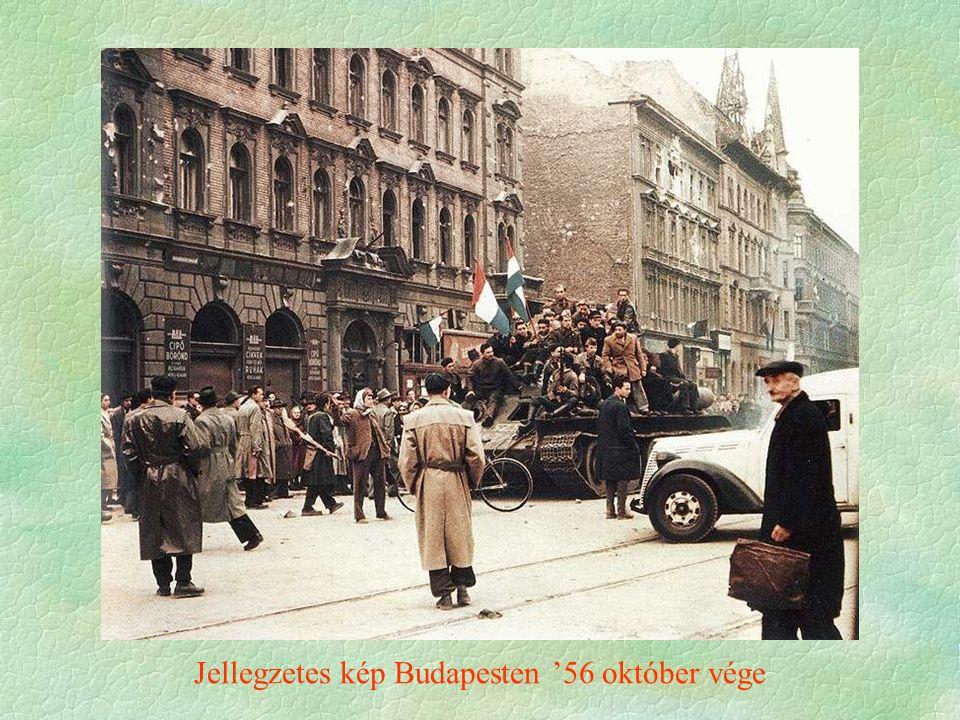 Jellegzetes kép Budapesten '56 október vége