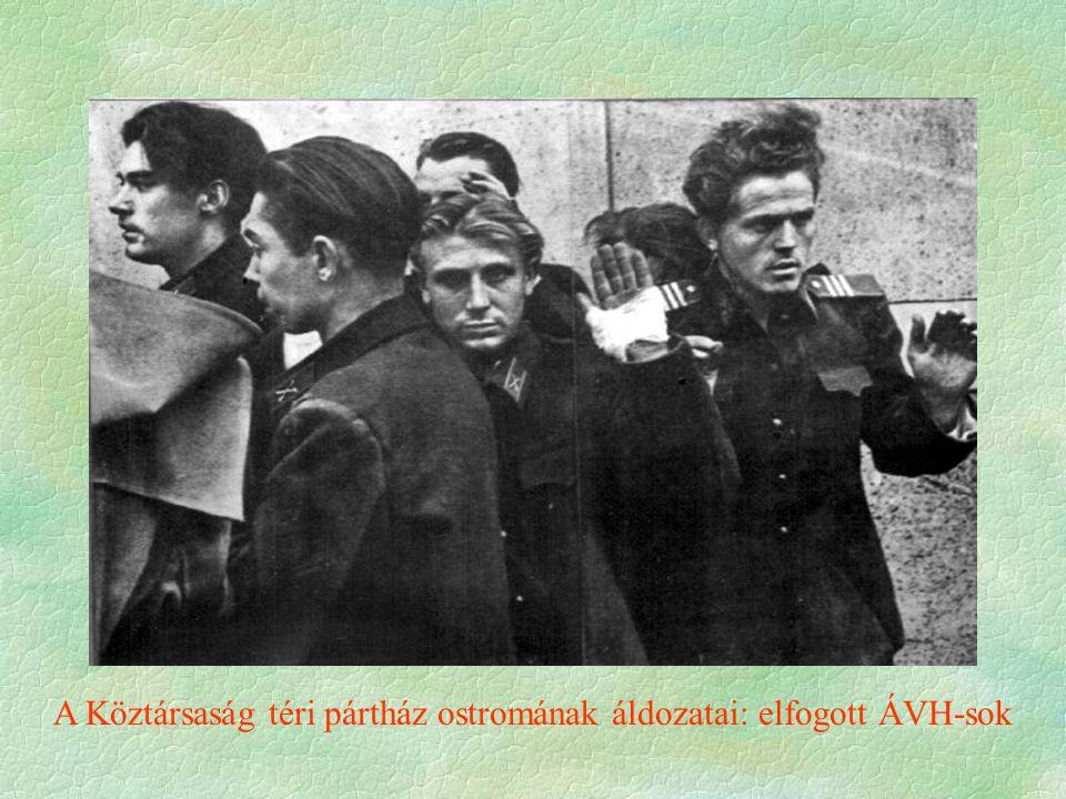 A Köztársaság téri pártház ostromának áldozatai: elfogott ÁVH-sok