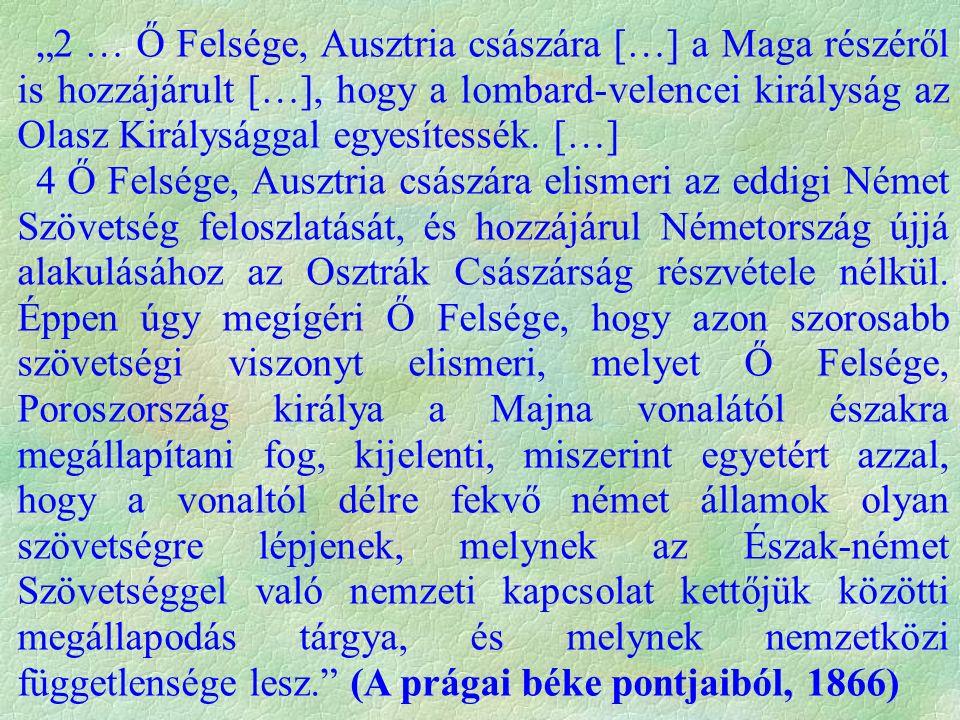 """""""2 … Ő Felsége, Ausztria császára […] a Maga részéről is hozzájárult […], hogy a lombard-velencei királyság az Olasz Királysággal egyesítessék."""