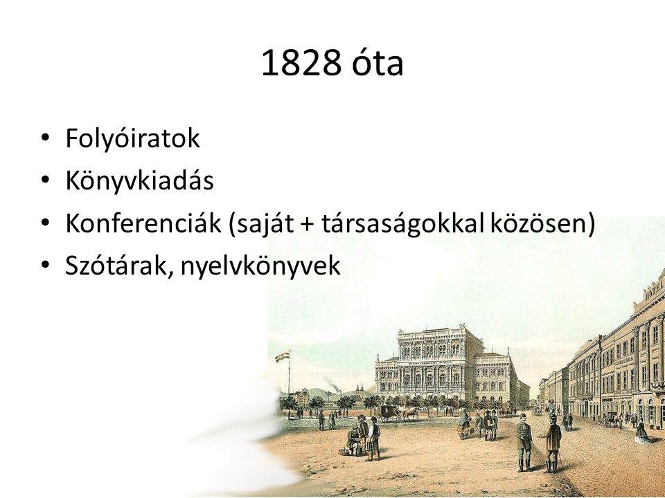 1828 óta Folyóiratok Könyvkiadás Konferenciák (saját + társaságokkal közösen) Szótárak, nyelvkönyvek