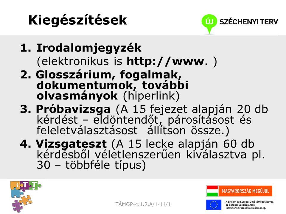 TÁMOP-4.1.2.A/1-11/1 Kiegészítések 1.Irodalomjegyzék (elektronikus is http://www.
