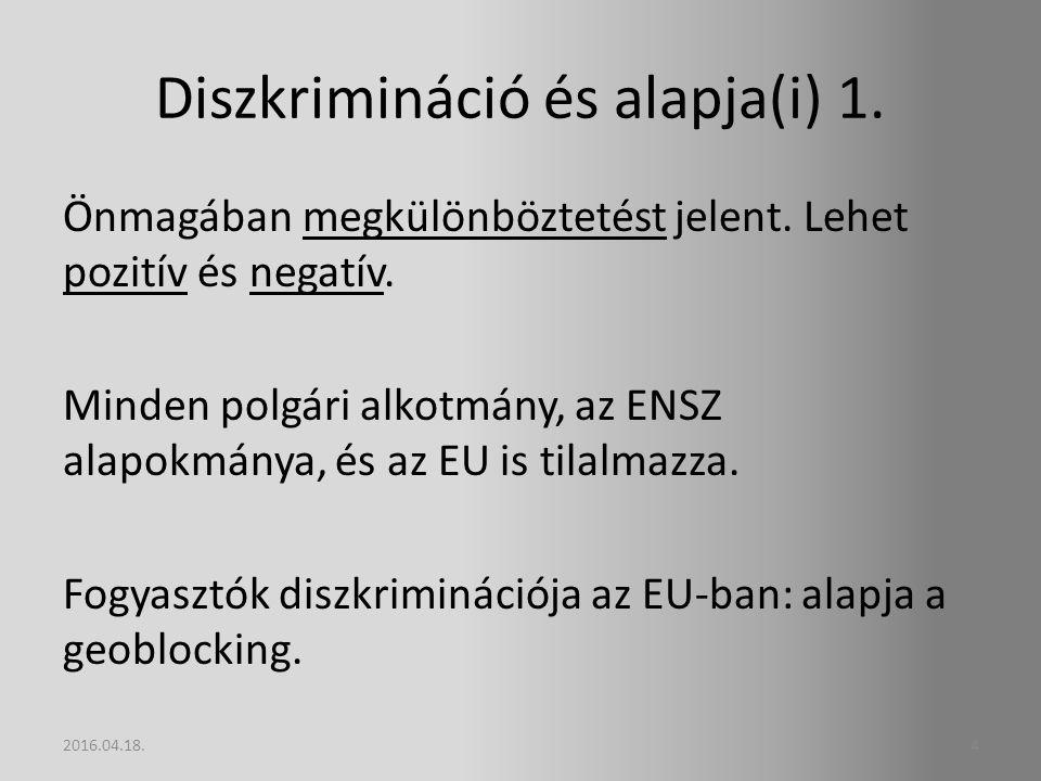 Diszkrimináció és alapja(i) 1. Önmagában megkülönböztetést jelent.