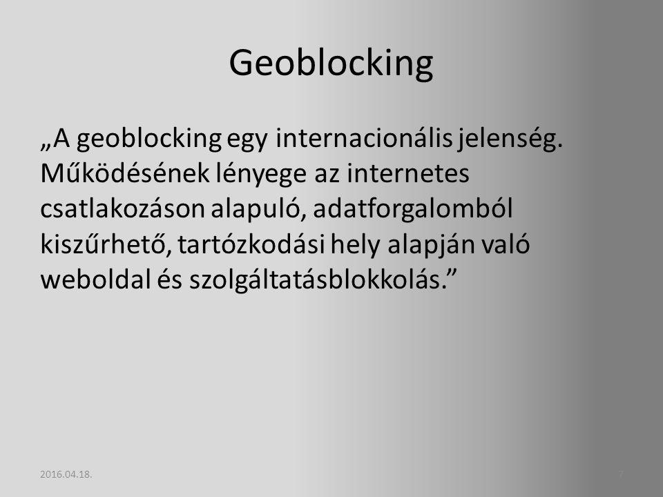 "Geoblocking ""A geoblocking egy internacionális jelenség."