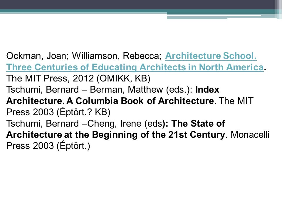 Ockman, Joan; Williamson, Rebecca; Architecture School.