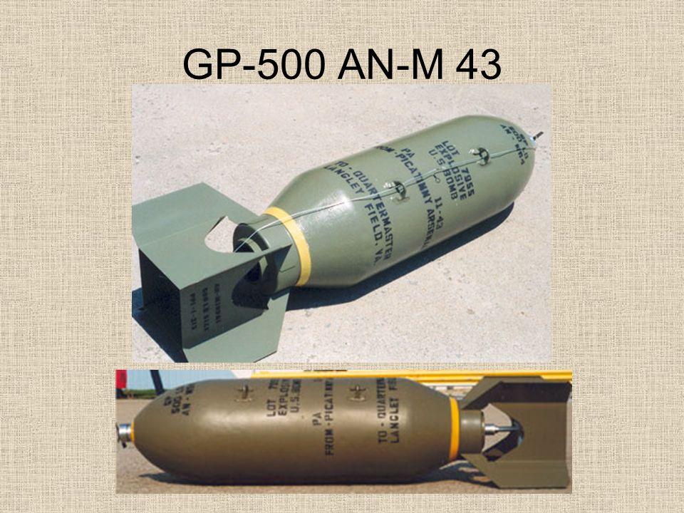 GP-500 AN-M 43 Tömeg:225kg Hossza:1465mm Átmérő:349mm Anyaga: Robb.ag.tömege:110kg Robb.ag.típusa: Gyújtó:M-103,M-102,M-101
