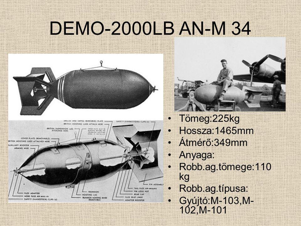 DEMO-1100LB M33 Tömeg:500kg Hossza:1770mm Átmérő:500mm Anyaga: Robb.ag.tömege:250kg Robb.ag.típusa: Gyújtó:M-103,M-102,M- 101