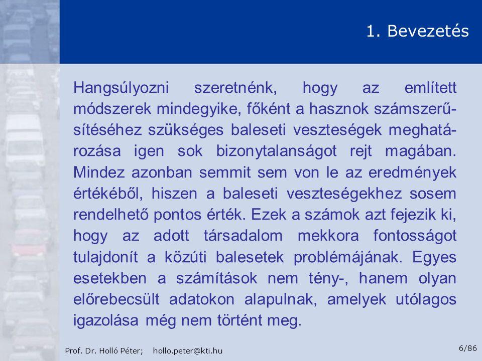 Prof.Dr. Holló Péter; hollo.peter@kti.hu 7/86 2. Infrastrukturális intézkedések 2.1.