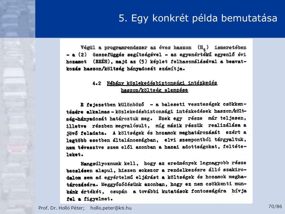 Prof. Dr. Holló Péter; hollo.peter@kti.hu 70/86 5. Egy konkrét példa bemutatása
