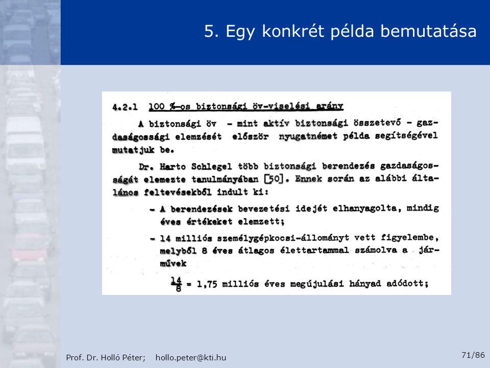 Prof. Dr. Holló Péter; hollo.peter@kti.hu 71/86 5. Egy konkrét példa bemutatása