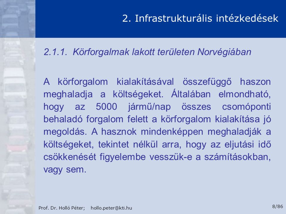 Prof. Dr. Holló Péter; hollo.peter@kti.hu 79/86 8. Intézkedések balesetszám csökkentő hatása