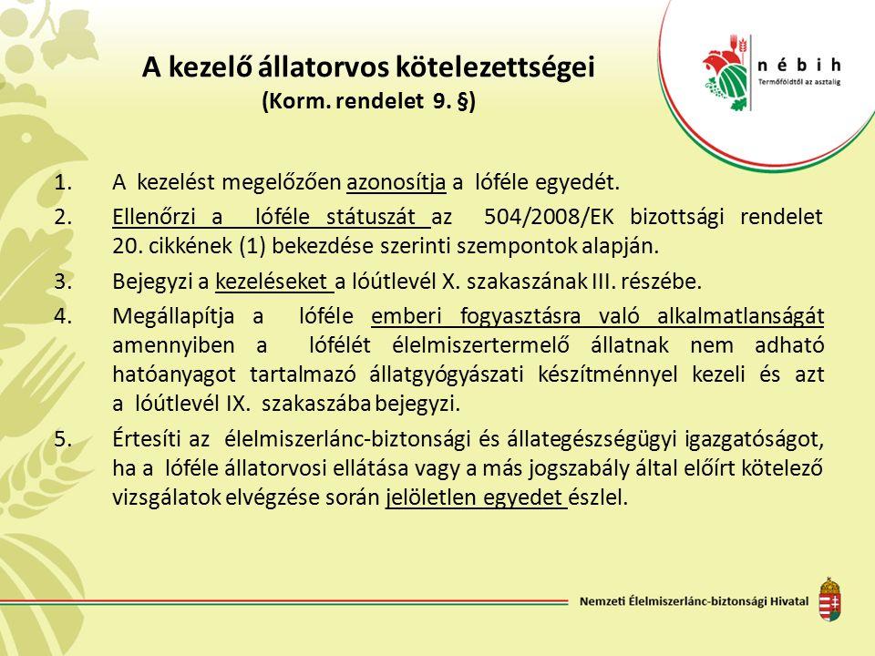 A kezelő állatorvos kötelezettségei (Korm. rendelet 9.