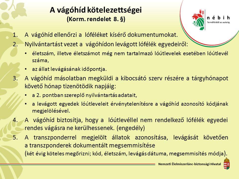 A vágóhíd kötelezettségei (Korm. rendelet 8.