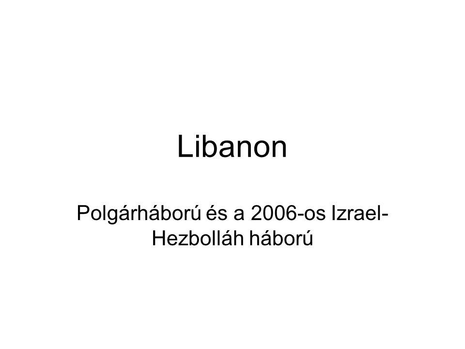 Libanon Polgárháború és a 2006-os Izrael- Hezbolláh háború