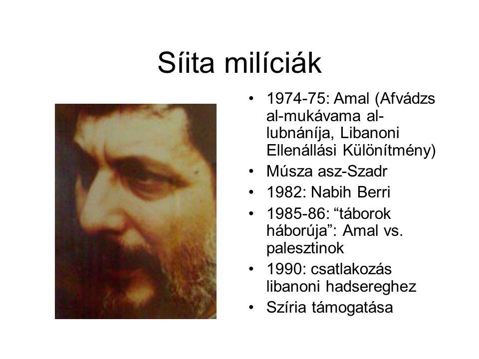 """Síita milíciák 1974-75: Amal (Afvádzs al-mukávama al- lubnáníja, Libanoni Ellenállási Különítmény) Músza asz-Szadr 1982: Nabih Berri 1985-86: """"táborok"""