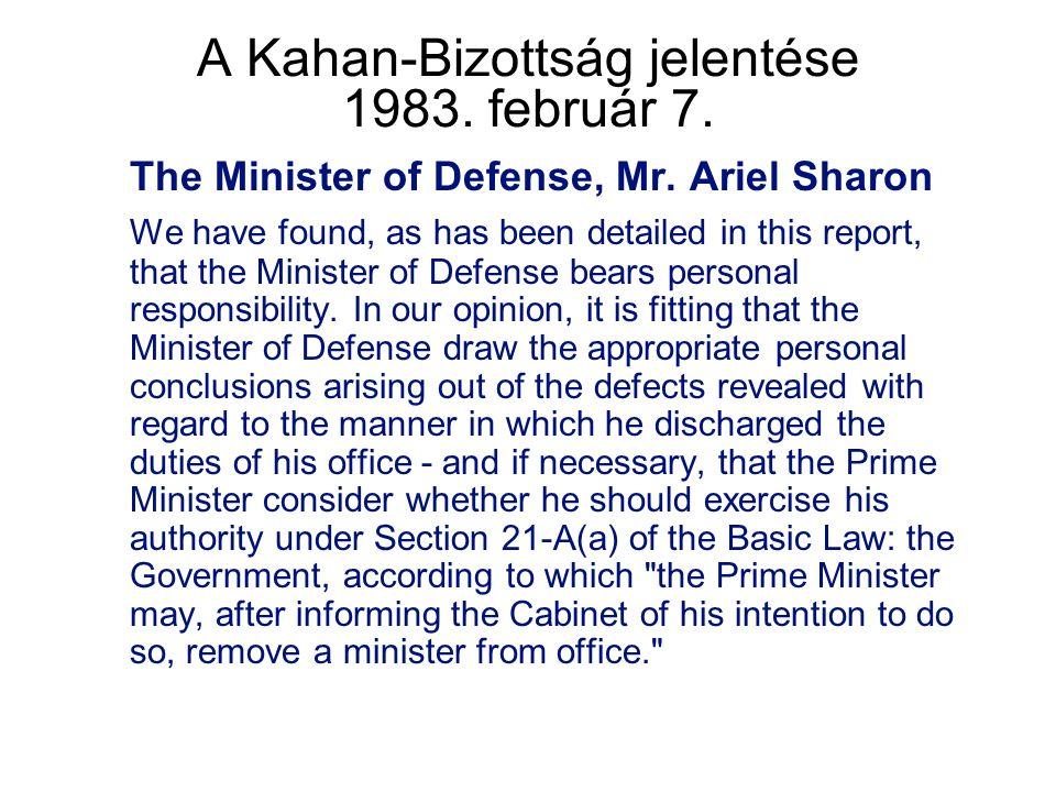 A Kahan-Bizottság jelentése 1983. február 7. The Minister of Defense, Mr.