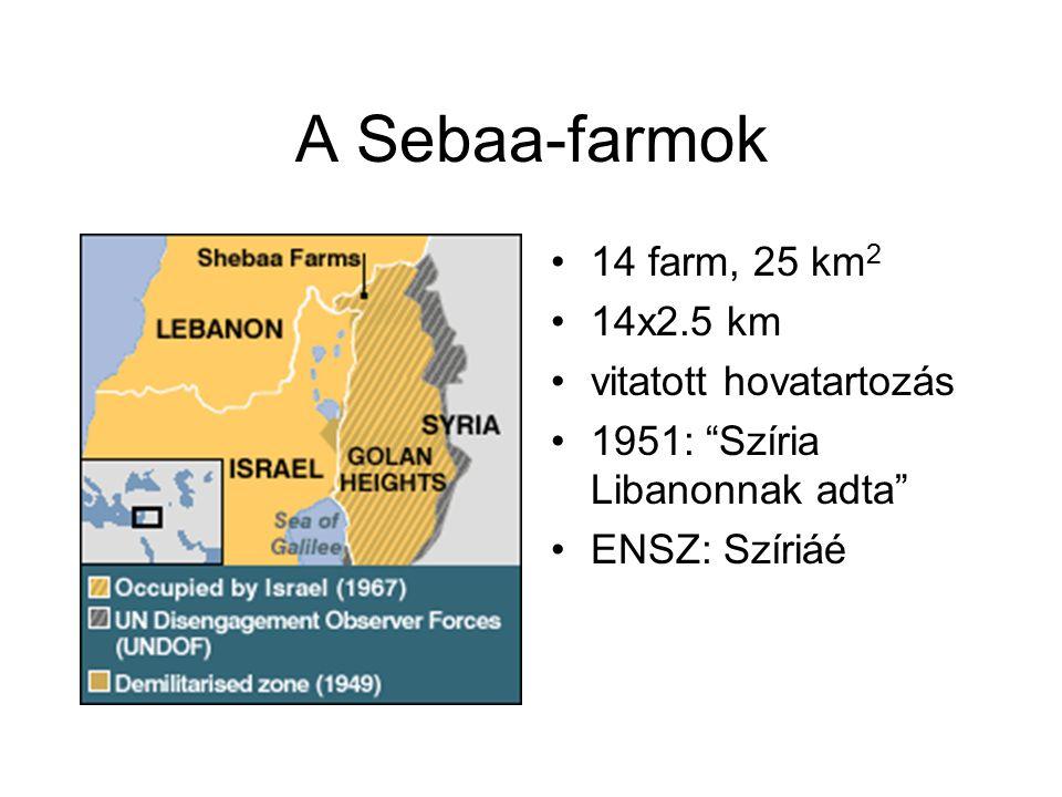 A Sebaa-farmok 14 farm, 25 km 2 14x2.5 km vitatott hovatartozás 1951: Szíria Libanonnak adta ENSZ: Szíriáé