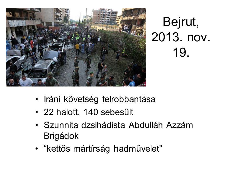 """Bejrut, 2013. nov. 19. Iráni követség felrobbantása 22 halott, 140 sebesült Szunnita dzsihádista Abdulláh Azzám Brigádok """"kettős mártírság hadművelet"""""""