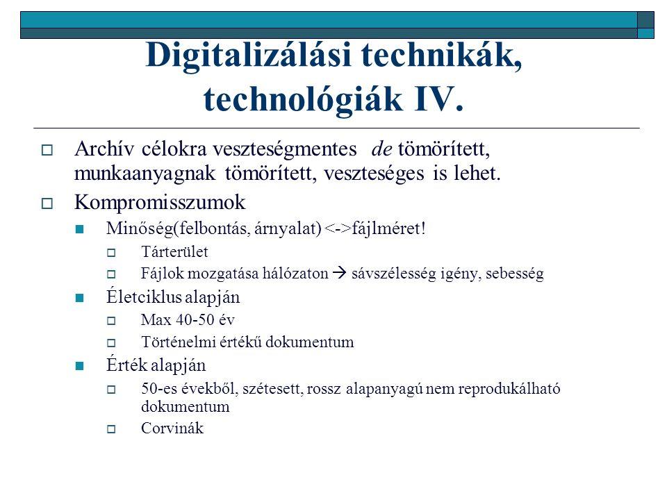 Digitalizálási technikák, technológiák IV.