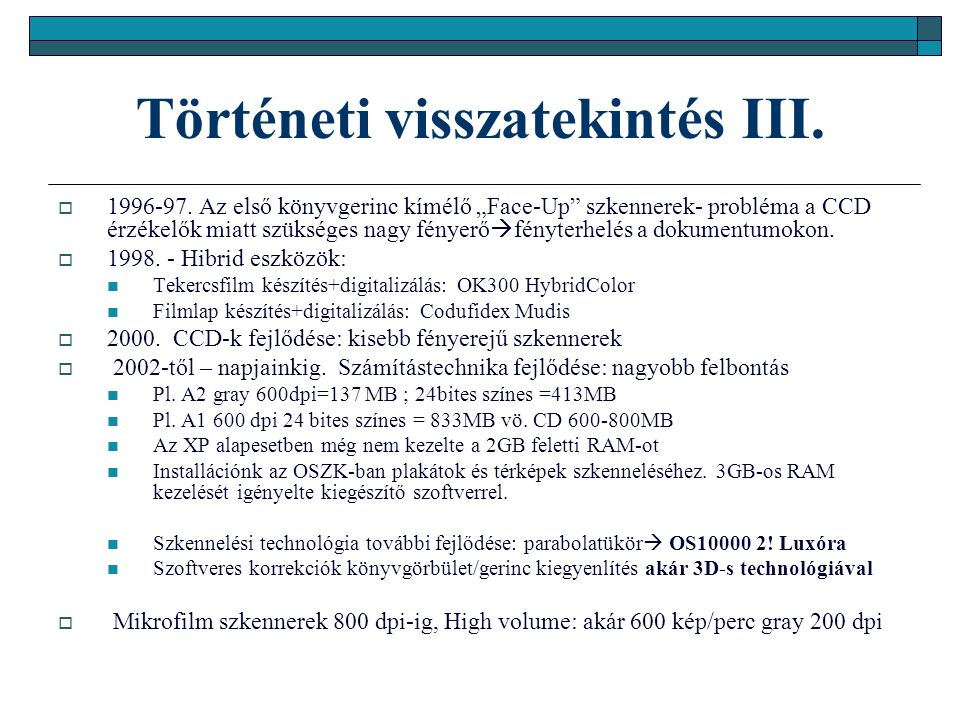 Történeti visszatekintés III.  1996-97.